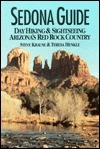 Sedona Guide: Day Hiking and Sightseeing Arizonas Red Rock Country  by  Steve Krause
