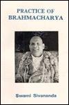 Practice of Bramacharya  by  Sivananda Saraswati