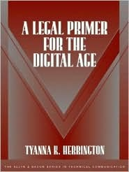 A Legal Primer For The Digital Age  by  TyAnna K. Herrington