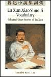 Lu Xun Xiao Shuo Ji Vocabulary: Selected Short Stories of Lu Xun  by  D.C. Lau
