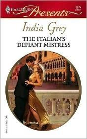 The Italians Defiant Mistress  by  India Grey