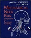 Mechanical Neck Pain: Perspectives In Functional Anatomy James A. Porterfield