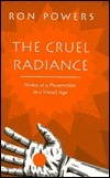 The Cruel Radiance Ron Powers