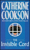 The Invisible Cord  by  Catherine Cookson