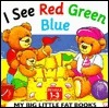 My Big Little Fat Book: I See Red Green Blue  by  Lorna Read