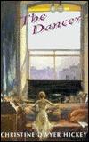The Dancer  by  Christine Dwyer Hickey