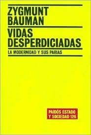 Vidas Desperdiciadas: La Modernidad y Sus Parias  by  Zygmunt Bauman