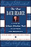 The New Bach Reader: A Life of Johann Sebastian Bach in Letters and Documents  by  Hans T. David
