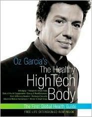 Oz Garcias The Healthy High-Tech Body  by  Oz Garcia