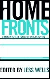Home Fronts: Controversies in Nontraditional Parenting  by  Jess Wells