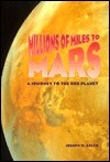 Millions of Miles to Mars Joseph W. Kelch