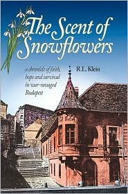 The Scent of Snowflowers  by  R.L. Klein