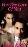 For The Love Of You  by  Felicia Mason