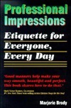 Professional Impressions : Etiquette for Everyone, Every Day Marjorie Brody
