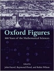 Oxford Figures: 800 Years of the Mathematical Sciences  by  Robin J. Wilson