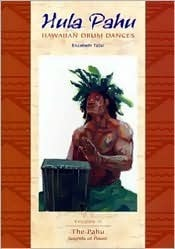 Hula Pahu: Hawaiian Drum Dances - Vol. II The Pahu: Sounds of Power (Bishop Museum Bulletins in Anthropology 3) Elizabeth Tatar