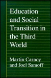 Education & Social Transition in the Third World  by  Martin Carnoy