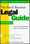 The Small Business Legal Guide: The Critical Legal Matters Affecting Your Business  by  Lynne Ann Frasier