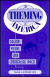 The Theming Of America: Dreams, Visions, And Commercial Spaces  by  Mark Gottdiener