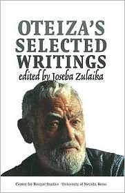 Oteizas Selected Writings (Occasional Papers Series (University of Nevada, Reno. Center for Basque Studies))  by  Jorge Oteiza