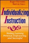 Individualizing Instruction: Making Learning Personal, Empowering, and Successful  by  Roger Hiemstra