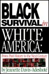 Black Survival in White America: From Past History to the Next Century  by  Jeanette Davis-Adeshote