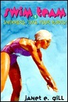 Swimmers Take Your Marks!  by  Janet E. Gill