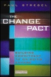 The Change Pact: Building Commitment To Ongoing Change Paul Strebel