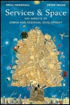 Services and Space: Aspects of Urban and Regional Development J. Neill Marshall