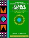 Plains Indians: Ready-To-Use Activities and Materials on Plains Indians, Complete Sourcebooks for Teachers K-8  by  Dana Newmann