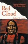 Red Cloud: Warrior-Statesman of the Lakota Sioux Robert W. Larson