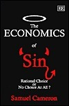 The Economics of Sin: Rational Choice or No Choice at All? Samuel Cameron
