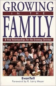 Growing In The Family: 8 Vital Relationships For The Growing Christian  by  Evantell