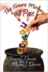 The Future Mirrors the Past  by  Virginia C. Demchik