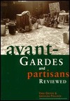 Avant-Gardes and Partisans Reviewed Fred Orton