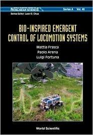 Bio-Inspired Emergent Control of Locomotion Systems  by  Mattia Frasca