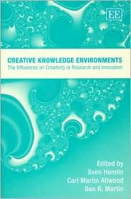 Creative Knowledge Environments: The Influences on Creativity in Research and Innovation Sven Hemlin