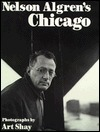Nelson Algrens Chicago (Visions of Illinois)  by  Arthur Shay