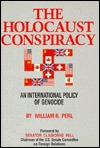 The Holocaust Conspiracy: An International Policy of Genocide  by  William R. Perl