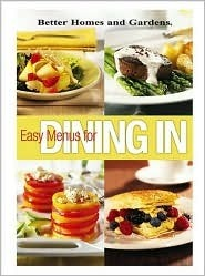 Easy Menus for Dining in  by  Better Homes and Gardens