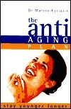 The Anti Aging Plan: Stay Younger Longer Marios Kyriazis