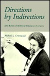 Directions Indirections: John Barton of the Royal Shakespeare Company Michael L. Greenwald