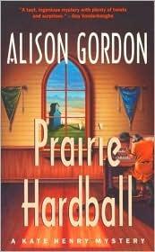 Prairie Hardball (Kate Henry Mystery #5)  by  Alison Gordon
