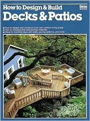 How to Design & Build Decks & Patios  by  Ortho Books