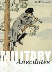 Military Anecdotes  by  Geoffrey Regan