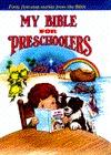 My Bible For Preschoolers  by  Ellen W. Caughey