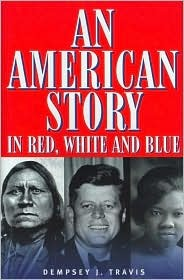 An American Story in Red, White and Blue Dempsey J. Travis