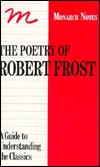 Monarch Poems of Robert Frost: A Guide to Understanding the Classics (Monarch Notes)  by  Robert Frost