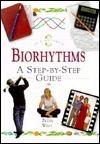 Biorhythms: A Step-By-Step Guide Peter West