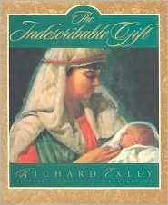 The Indescribable Gift  by  Richard Exley